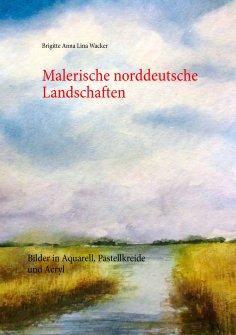 ebook: Malerische norddeutsche Landschaften