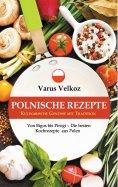 eBook: Polnische Rezepte - Kulinarische Genüsse mit Tradition