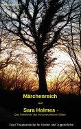 """eBook: """"Märchenreich"""" und """"Sara Holmes - Das Geheimnis des verschwundenen Bildes"""""""