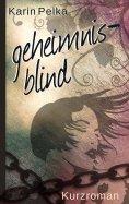 eBook: Geheimnisblind