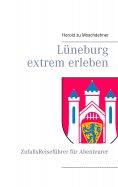 eBook: Lüneburg extrem erleben