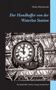 ebook: Der Handkoffer von der Waterloo Station