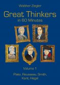 ebook: Great Thinkers in 60 Minutes - Volume 1