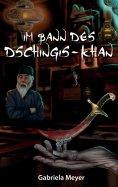 eBook: Im Bann des Dschingis-Khan