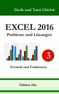 ebook: Excel 2016 . Probleme und Lösungen . Band 3