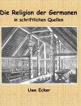 eBook: Die Religion der Germanen in schriftlichen Quellen