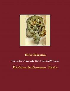 eBook: Tyr in der Unterwelt: Der Schmied Wieland