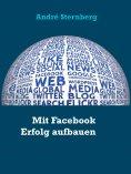 eBook: Mit Facebook Erfolg aufbauen