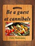 eBook: Be a guest at cannibals.