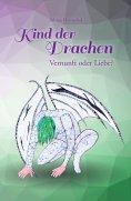 eBook: Kind der Drachen – Vernunft oder Liebe?