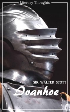 eBook: Ivanhoe (Sir Walter Scott) (Literary Thoughts Edition)