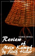eBook: Review of Mein Kampf by Adolf Hitler (George Orwell) (Literary Thoughts Edition)