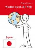 eBook: Wortlos durch die Welt - Japan
