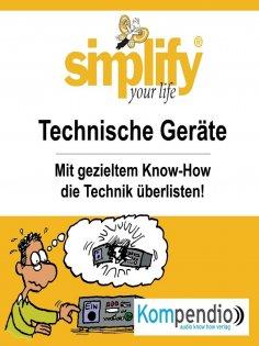 eBook: simplify your life - Technische Geräte