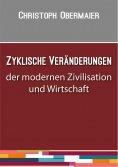 ebook: Zyklische Veränderungen der modernen Zivilisation und Wirtschaft
