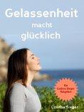 eBook: Gelassenheit: Gelassenheit macht glücklich