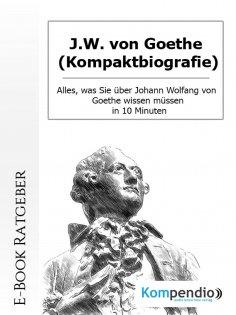 eBook: J.W. von Goethe (Kompaktbiografie)