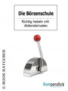 ebook: Die Börsenschule: Aktiengeschäfte