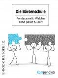 eBook: Die Börsenschule: Fondauswahl