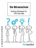eBook: Die Börsenschule - Trading-Strategie für CFD Derivate
