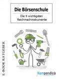 eBook: Die Börsenschule - Die 4 wichtigsten Reichmachinstrumente
