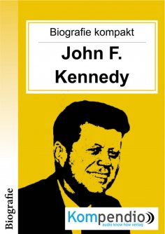 ebook: Biografie kompakt: John F. Kennedy