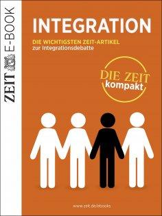 ebook: Integration – DIE ZEIT kompakt
