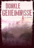 eBook: Dunkle Geheimnisse