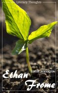 ebook: Ethan Frome (Edith Wharton) - illustrated - (Literary Thoughts Edition)