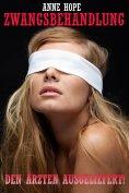 eBook: Zwangsbehandlung - Den Ärzten augeliefert!
