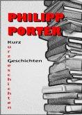 eBook: Philipp Porter Kurzgeschichten