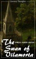 eBook: The Swan of Vilamorta (Emilia Pardo Bazán) (Literary Thoughts Edition)