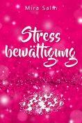 eBook: Stressbewältigung: Wie Du Schluss machst mit Stress und Burnout und ein ruhiges, entspanntes und str