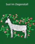 eBook: Oma Elli erzählt:Susi Sommer im Ziegenstall