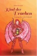 ebook: Kind der Drachen - Vergangenheit oder Zukunft?