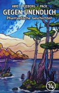 ebook: GEGEN UNENDLICH. Phantastische Geschichten – Nr. 14