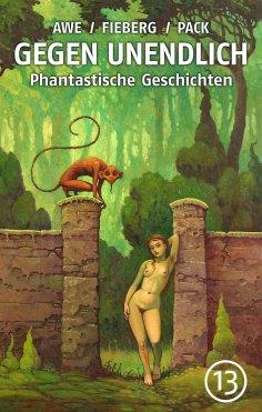 ebook: GEGEN UNENDLICH. Phantastische Geschichten – Nr. 13