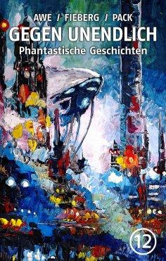ebook: GEGEN UNENDLICH. Phantastische Geschichten – Nr. 12