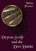 ebook: Veyron Swift und die drei Dolche