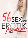 eBook: 56 Erotikabenteuer - Sammlung: Sünde Lust Erotik und Sex | Sammelband Erotische Sexgeschichten ab 18