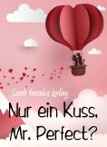 ebook: Nur ein Kuss, Mr. Perfect?