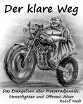 eBook: Der klare Weg – das Evangelium aller Motorradjunkies, Streetfighter und Offroadbiker