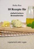 eBook: 10 Rezepte für einfach leckere Brotaufstriche