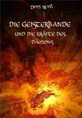 eBook: Die Geisterbande und die Kräfte des Dämons