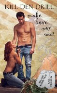 ebook: Kill den Drill: make love not war