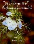 """eBook: """"Wundermittel"""" Schwarzkümmel-öl"""