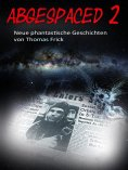 eBook: Abgespaced 2