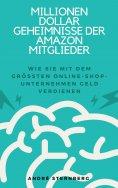 eBook: Millionen Dollar Geheimnisse der Amazon Mitglieder