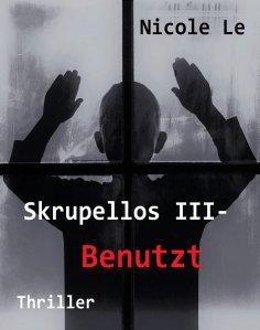 eBook: Skrupellos III - Benutzt