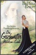 eBook: Die Geschwister Bourbon-Conti - Ein fatales Familiengeheimnis